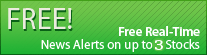 FREE Real-Time News Alerts on up to 3 stocks
